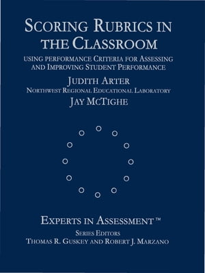 Scoring Rubrics in the Classroom Using Performance Criteria for Assessing and Improving Student Performance