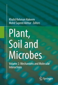Plant, Soil and Microbes: Volume 2: Mechanisms and Molecular Interactions