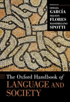 The Oxford Handbook of Language and Society by Ofelia Garcia