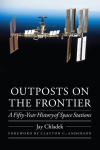 Outposts on the Frontier: A Fifty-Year History of Space Stations
