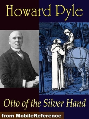 Otto Of The Silver Hand (Mobi Classics)