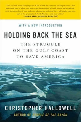 Book Holding Back the Sea: The Struggle on the Gulf Coast to Save America by Christopher Hallowell