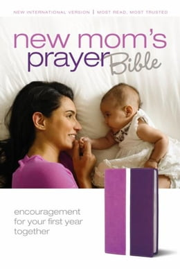 Book New Mom's Prayer Bible: Encouragement for Your First Year Together by Zondervan
