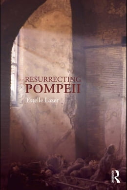 Book Resurrecting Pompeii by Lazer, Estelle