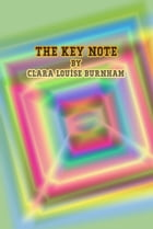 The Key Note by Clara Louise Burnham