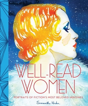 Well-Read Women Portraits of Fiction's Most Beloved Heroines