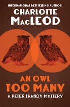 An Owl Too Many by Charlotte MacLeod