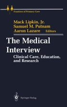 The Medical Interview: Clinical Care, Education, and Research