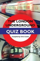 The London Underground Quiz Book by Chris Cowlin
