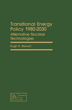 Transitional Energy Policy 1980-2030 Alternative Nuclear Technologies
