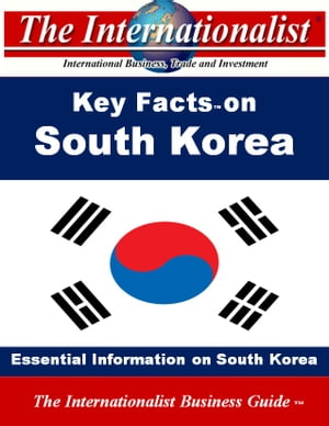 Key Facts on South Korea: Essential Information on South Korea by Patrick W. Nee