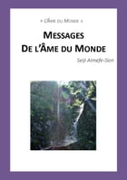 Messages de l'Âme du Monde by Seiji Aimefe-Sion