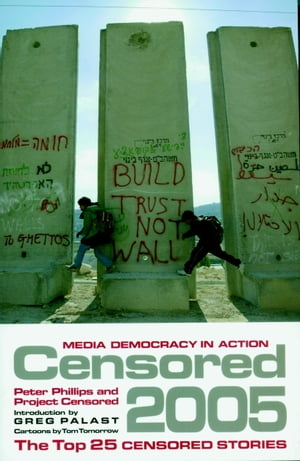 Censored 2005: The Top 25 Censored Stories by Peter Phillips