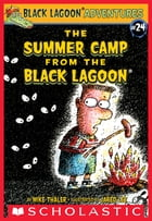 The Summer Camp from the Black Lagoon by Mike Thaler