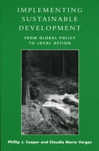 Implementing Sustainable Development: From Global Policy to Local Action