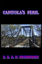 Capitola's Peril by E. D. E. N. Southworth