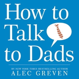 Book How to Talk to Dads by Alec Greven