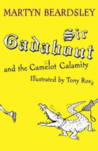 Sir Gadabout and the Camelot Calamity