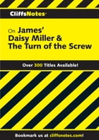 CliffsNotes on James' Daisy Miller & The Turn of the Screw by James L Roberts