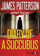 Diary of a Succubus by James Patterson