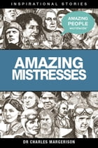 Amazing Mistresses by Charles Margerison