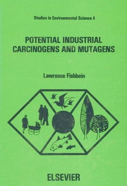 Book Potential Industrial Carcinogens and Mutagens by Fishbein, L.