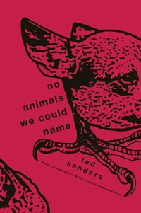 No Animals We Could Name: Stories