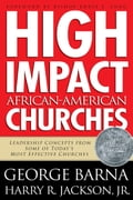 High Impact African-American Churches 4c3e80be-b228-4a41-b0c2-ce4df9b9c5b9