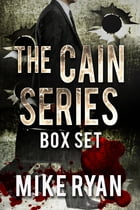 The Cain Series Box Set by Mike Ryan