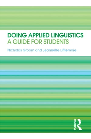 Doing Applied Linguistics A guide for students