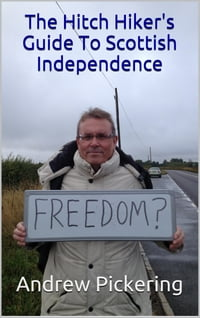 The Hitch Hiker's Guide To Scottish Independence