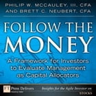 Follow the Money: A Framework for Investors to Evaluate Management as Capital Allocators by Philip McCauley