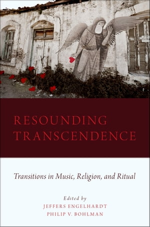 Resounding Transcendence Transitions in Music,  Religion,  and Ritual