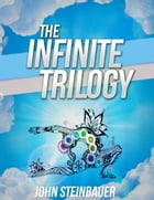 The Infinite Trilogy Book 2 by John Steinbauer