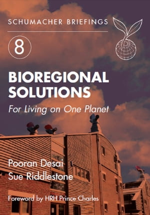 Bioregional Solutions For Living on One Planet