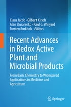 Recent Advances in Redox Active Plant and Microbial Products: From Basic Chemistry to Widespread…
