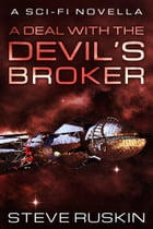 A Deal with the Devil's Broker by Steve Ruskin