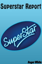 Superstar Report by Roger White