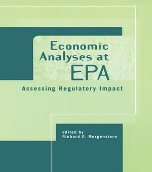 Economic Analyses at EPA Assessing Regulatory Impact
