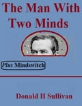 The Man With Two Minds Plus Mindswitch d2799ce5-5029-41fe-a19a-ce8184cf71c0