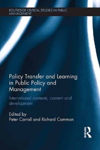 Policy Transfer and Learning in Public Policy and Management: International Contexts, Content and…
