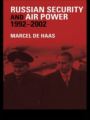 Russian Security and Air Power,  1992-2002