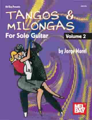 Tangos & Milongas for Solo Guitar, Volume 2 by Jorge Morel