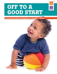 Off to a Good Start: Social and Emotional Development of Memphis' Children