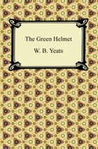 The Green Helmet by W. B. Yeats