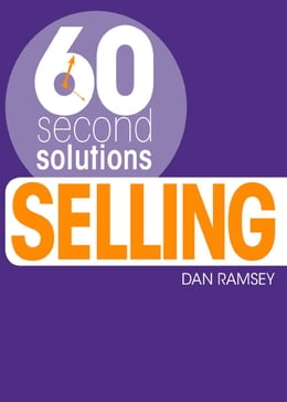 Book 60 Second Solutions: Selling by Dan Ramsey