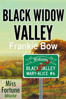 Black Widow Valley: Miss Fortune World: The Mary-Alice Files, #6