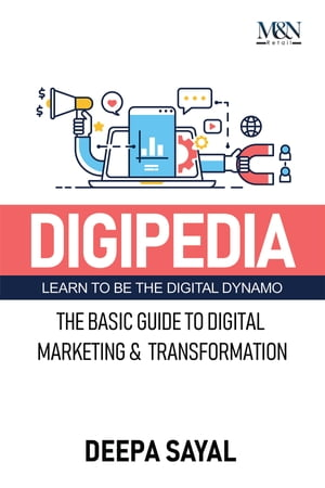 DIGIPEDIA: The Basic Guide to Digital Marketing and Transformation