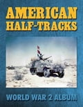 American Half-tracks: World War 2 Album a6c8652f-19e6-41a8-9b93-9da0e0364f28