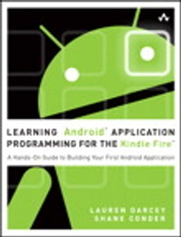 Book Learning Android Application Programming for the Kindle Fire: A Hands-On Guide to Building Your… by Lauren Darcey